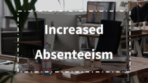 Grieving@Work - Pain Point - Increased Absenteeism