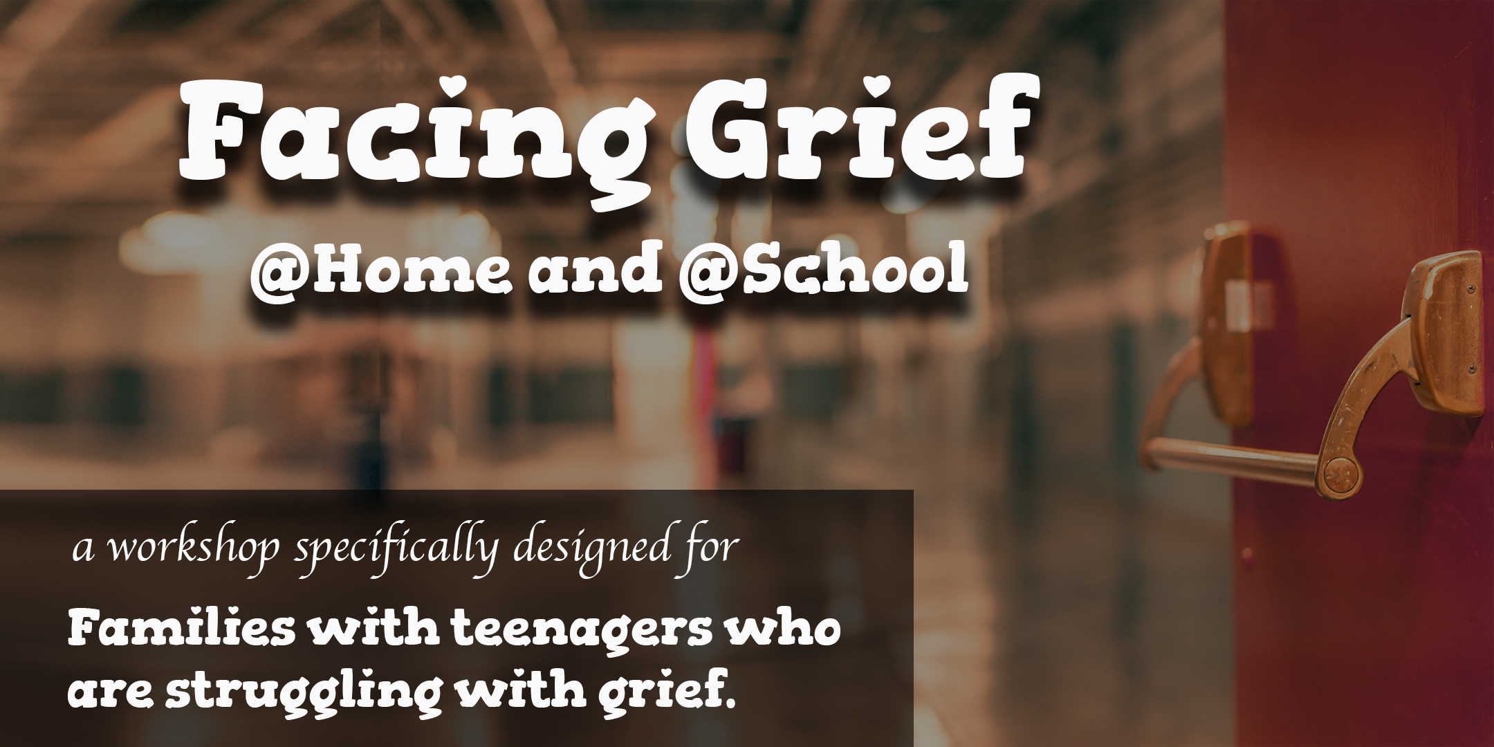 Grieving@Work - Workshop - Facing Grief at Home and School